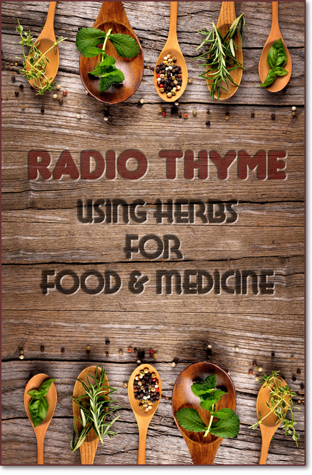 Radio Thyme: Using Herbs for Food & Medicine